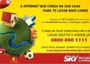 Assine a sky banda larga, a única 100% 4g do brasil!