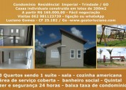 Casas novas individuais em condomínio 3qtos 1suite