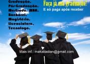 Diploma de graduação e pós e só paga após receber