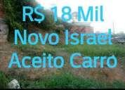 R 18 mil aceito carro novo israel
