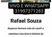 Rafael  ativo !!  pau  grosso!!